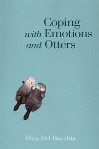 Coping with Emotions and Otters