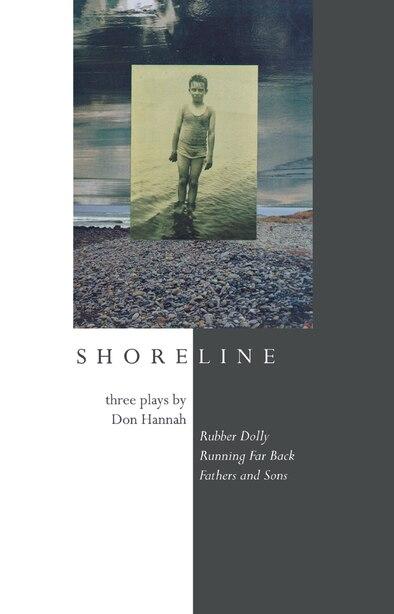 Shoreline: Three Plays by Don Hannah by Don Hannah
