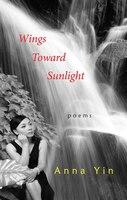 Wings Toward Sunlight: Poems