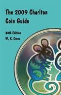 THE 2009 CHARLTON COIN GUIDE: THE CHARLTON STANDARD CATALOGUE