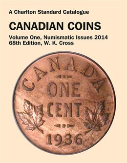Book Canadian Coins, Vol. 1 Numismatic Issues, 68th Edition by W. K. Cross