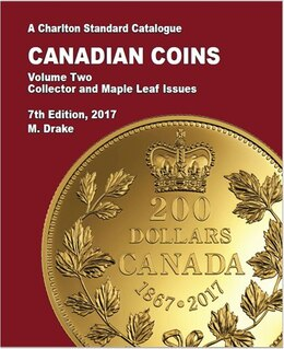 Book 2017 Canadian Coins: A Charlton Standard Catalogue. Volume #2: Collector and Maple Leaf Issues (7th… by Mark Drake