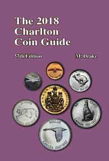 2018 Charlton Coin Guide, 57th Edition: Complete Listing of Canada, USA Coins and Paper Money. What Dealers will pay for your collectables. by Mark Drake
