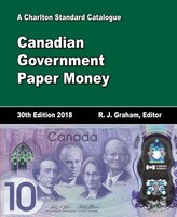 2018 Charlton Standard Catalogue, Canadian Government Paper Money, 30th Edition