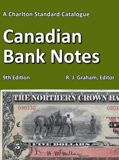 2019 Charlton Standard Catalogue, Canadian Bank Notes, 9th Edition by R. J. Graham