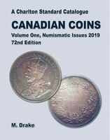 2019 Charlton Standard Catalogue. Volume #1: Numismatic Issues, 72nd Edition