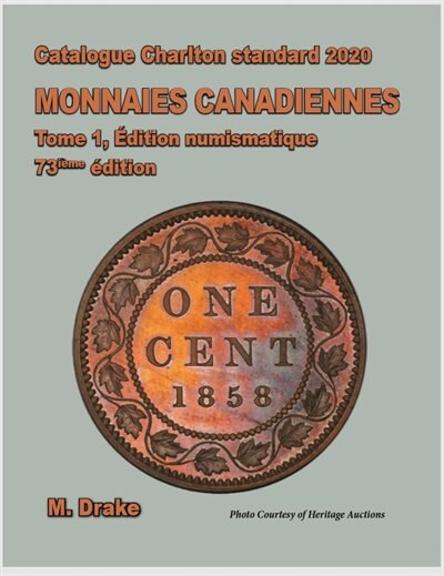 Catalogue Charlton standard 2020 Monnaies Canadiennes Tome1, Edition numismatique by M. Drake