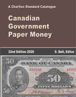 2020 Charlton Standard Catalogue of Canadian Government Paper Money by S. Bell