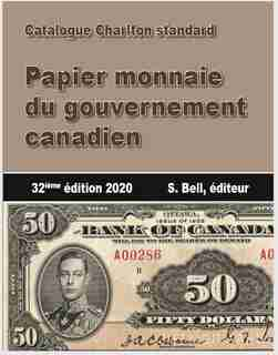 Catalogue Charlton standard 2020. Papier monnaie du gouvernement canaden by S. Bell