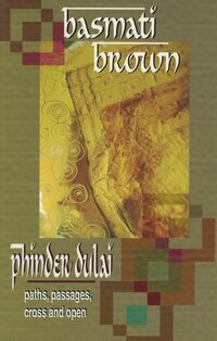 Basmati Brown: paths, passages, cross and open
