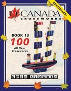 O Canada Crosswords Book 13: 100 All New Crosswords