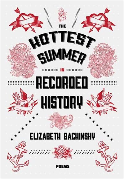The Hottest Summer In Recorded History by Elizabeth Bachinsky