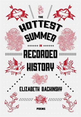 Book The Hottest Summer In Recorded History by Elizabeth Bachinsky