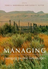 Managing Changing Prairie Landscapes by Todd RADENBAUGH