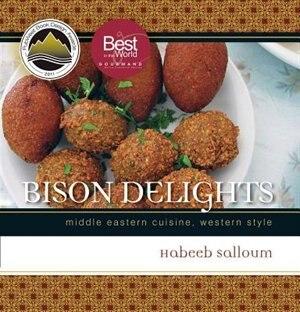Bison Delights: Middle Eastern Cuisine, Western Style de Habeeb Salloum