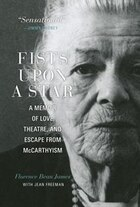 Fists Upon A Star: A Memoir Of Love, Theatre, And Escape From Mccarthyism