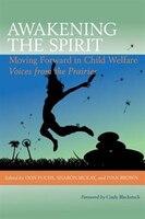 Awakening the Spirit: Moving Forward in Child Welfare