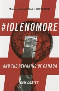 Book #IdleNoMore: And the Remaking of Canada by Ken Coates