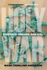Holy War: Cowboys, Indians, and 9/11s