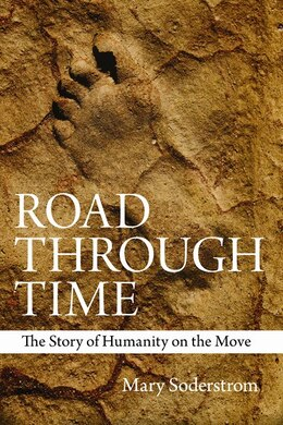 Book Road Through Time: The Story of Humanity on the Move by Mary Soderstrom