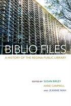 Biblio Files: A History of the Regina Public Library