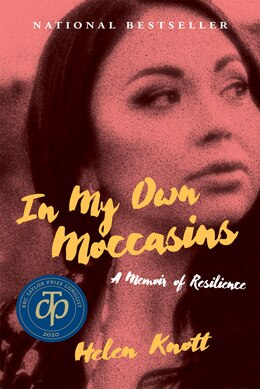 Book In My Own Moccasins: A Memoir Of Resilience by Helen Knott
