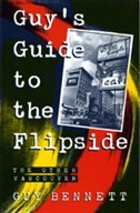 Guy's Guide to the Flipside: The Other Vancouver by Guy Bennett