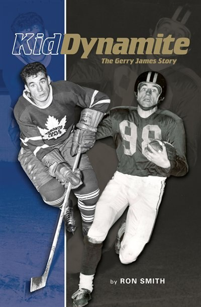 Kid Dynamite: The Gerry James Story by Ron Smith