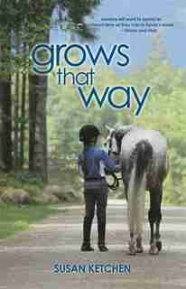 Grows That Way by Susan Ketchen