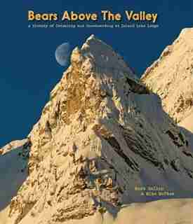 Bears Above the Valley: A History of Catskiing and Snowboarding at Island Lake Lodge by Mike Mcphee