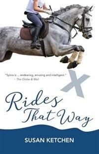 Rides That Way by Susan Ketchen