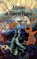 A Litany in Time of Plague by K. D. Miller