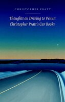 Thoughts on Driving to Venus: Christopher Pratt's Car Books