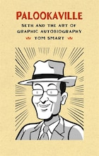 Palookaville: Seth and the Art of Graphic Autobiography