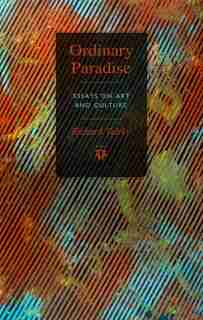 Ordinary Paradise: Essays on Art and Culture by Richard Teleky