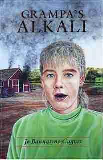 Grampa's Alkali by Jo Bannatyne-cugnet