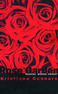 The Rose Garden: Reading Marcel Proust