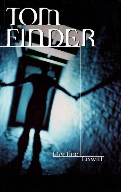Tom Finder by Martine Leavitt