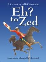 Eh? To Zed: A Canadian Abecedarium