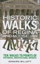 Historic Walks Of Regina And Moose Jaw