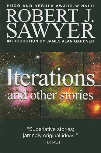 Iterations: And Other Stories by Robert J Sawyer