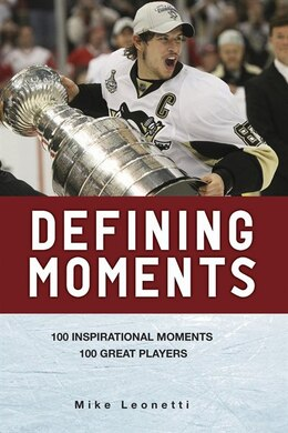 Book Defining Moments: 100 Inspirational Moments about 100 Great Players by Mike Leonetti