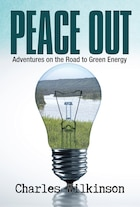 Peace Out: Adventures On The Road To Green Energy