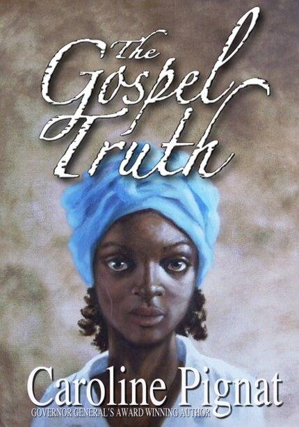 The Gospel Truth by Caroline Pignat
