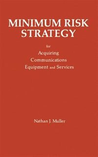 Minimum Risk Strategy: For Acquiring Communications Equipment And Service