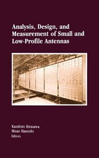 Book Analysis, Design, And Measurement Of Small And Low-profile Antennas by Kazuhiro Hirasawa
