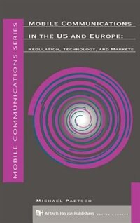 Mobilie Communications In The Us: Regulation Technology by Michael PAETSCH