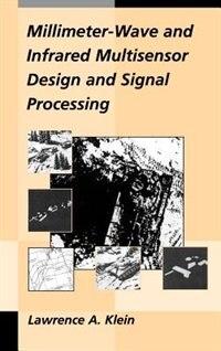 Millimeter-Wave and Infrared Multisensor Design and Signal Processing: Millimeter Wave & Infrared…