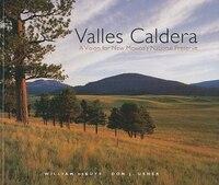 Valles Caldera: A Vision for New Mexicos National Preserve