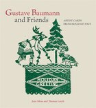 Gustave Baumann and Friends: Artists Cards from Holidays Past